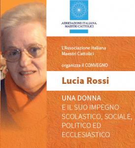 Lucia Rossi. Una donna e il suo impegno scolastico, sociale, politico ed ecclesiatico